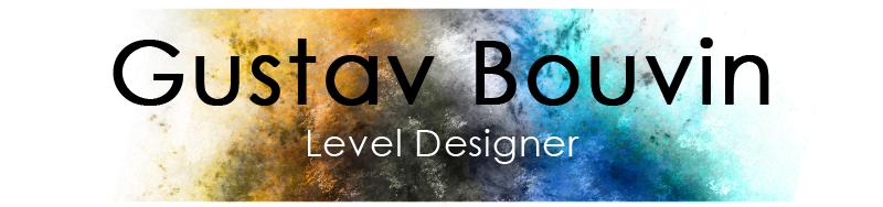 Gustav Bouvin || Level Designer